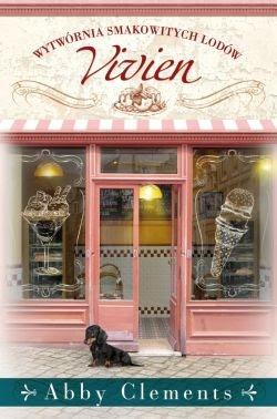"""""""Wytwórnia smakowitych lodów Vivien"""" - Abby Clements"""