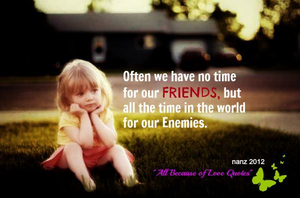 Inspirational Images And Quotes Often We Have No Time For Our Friends