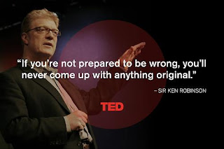quote by Sir Ken Robinson. If you are not prepared to be wrong, you'll never come up with anything original