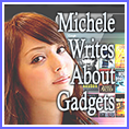 Michele Writes About Gadgets
