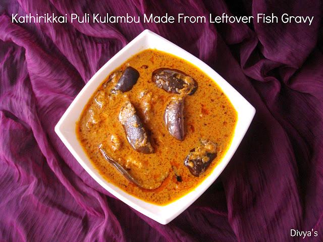 Kathirikkai puli kulambu made from leftover fish gravy for Leftover fish recipes