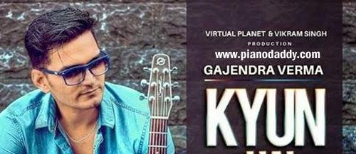 Kyun Hai (Gajendra Verma) Piano Notes