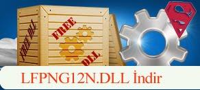 LFPNG12N.dll Hatası çözümü.