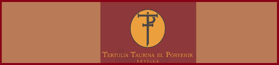 TERTULIA TAURINA «EL PORVENIR»