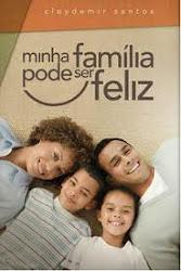 LIVRO: Minha Família pode ser Feliz