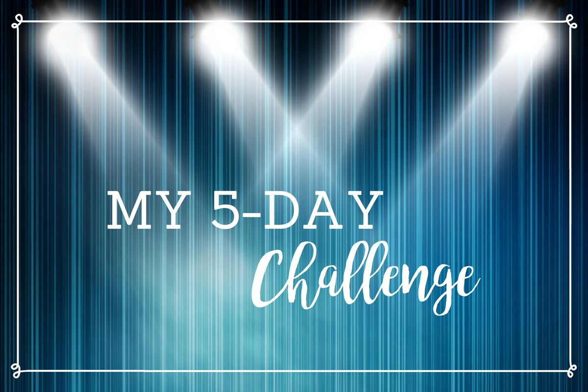 My 5-Day Challenge
