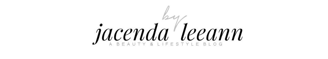 JACENDALEEANN.COM | A Beauty & Lifestyle Blog
