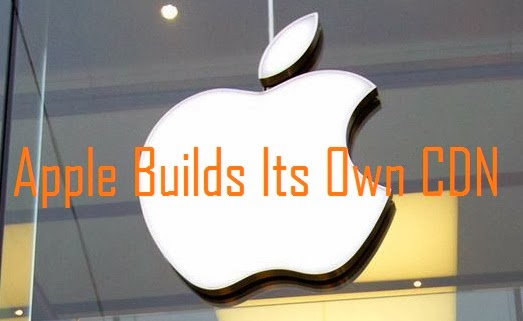 Apple Builds Its Own CDN