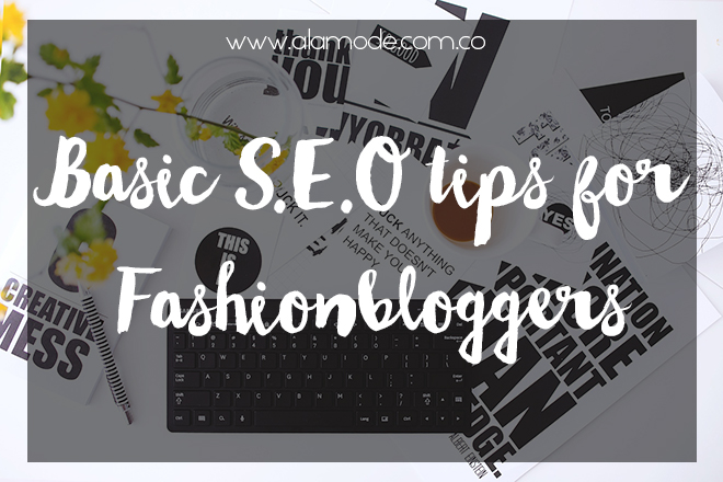 seo for fashionbloggers, seo tips, fashionblogger colombia, alina a la mode