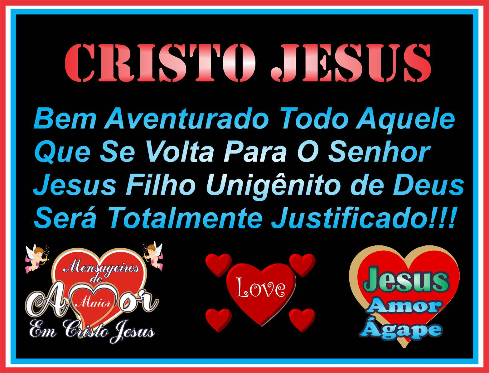 Todo Aquele Que Se Volta Para O Senhor Jesus Cristo Será Totalmente Justificado