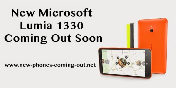 New Microsoft Lumia 1330 coming out