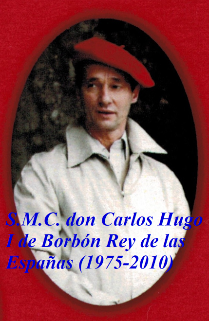 S.M.C. don Carlos Hugo I de Borbón Parma, Rey de las Españas (1975-2010)