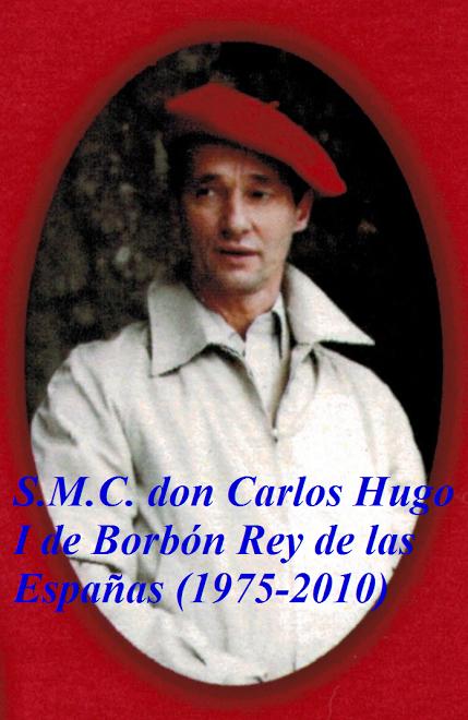 S.M.C. don Carlos Hugo I de Borbón Parma, Rey de las Españas (1975-2010)