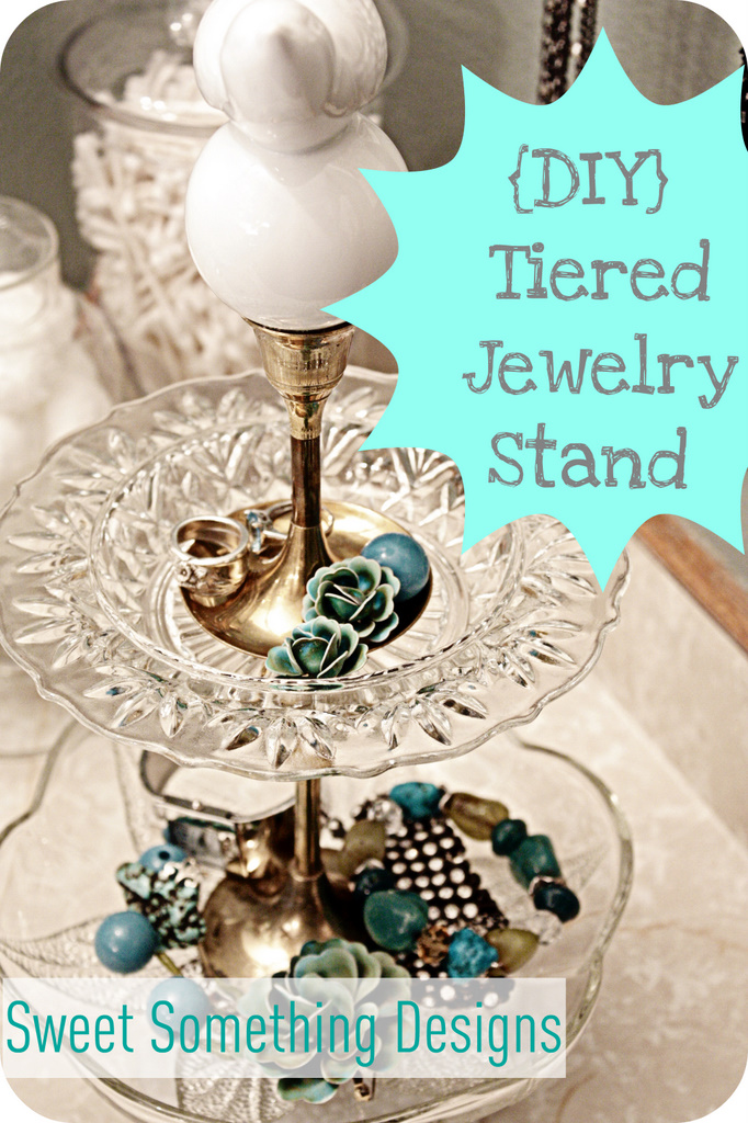 Jewellery Stand Designs : Sweet something designs tiered jewelry stand diy