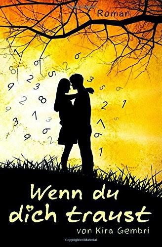 http://www.amazon.de/Wenn-dich-traust-Kira-Gembri-ebook/dp/B00O379B6A/ref=sr_1_1_twi_1?ie=UTF8&qid=1419693160&sr=8-1&keywords=wenn+du+dich+traust
