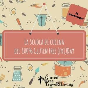 http://www.glutenfreetravelandliving.it/cosa-e-la-scuola-di-cucina-del-100-gluten-free-friday/
