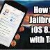 How To Jailbreak (iOS 8.1.2) Using TaiG Simple Method
