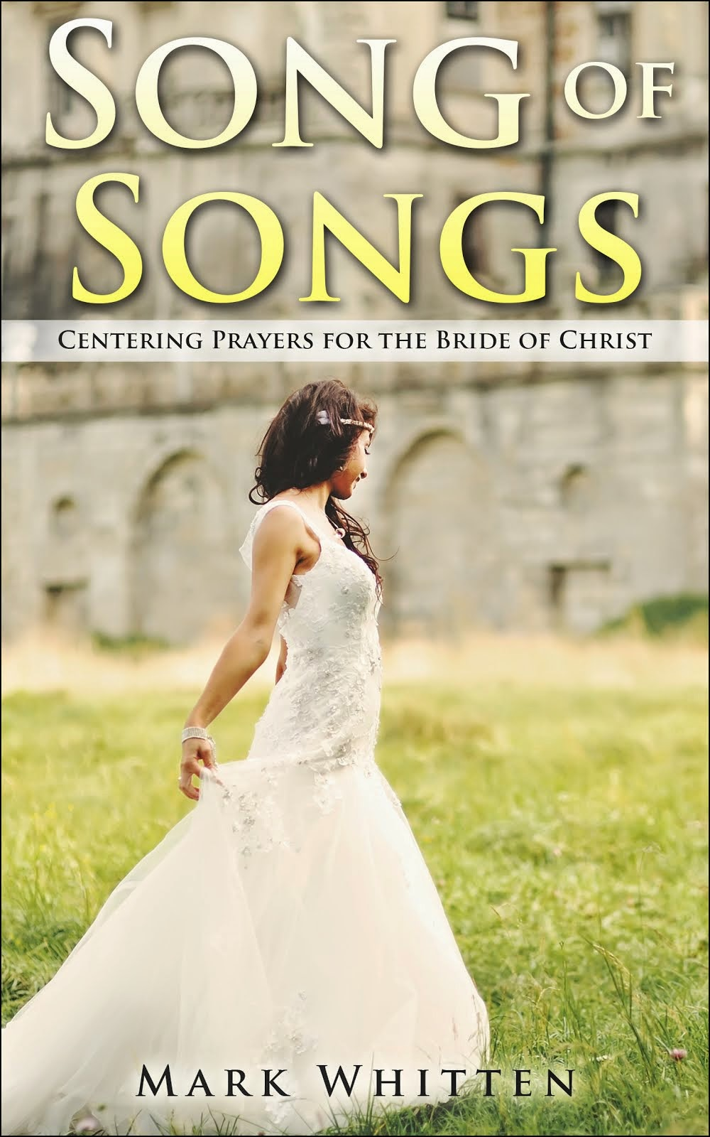 Song of Songs: Centering Prayers for the Bride of Christ