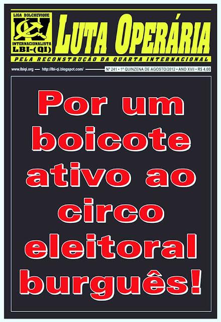 LEIA A EDIÇÃO DO JORNAL LUTA OPERÁRIA, Nº 241, 1ª QUINZENA DE AGOSTO/2012