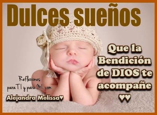 DULCES SUEÑOS... Que la Bendición de DIOS te acompañe