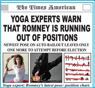Newspaper headline - 'Yoga experts warn that Romney is running out of positions'