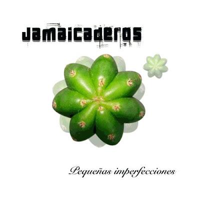 JAMAICADEROS - Pequeñas Imperfecciones (2007)