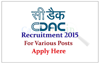 Centre for Development of Advanced Computing Recruitment 2015 for Various Posts
