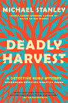 Giveaway of Deadly Harvest by Michael Stanley