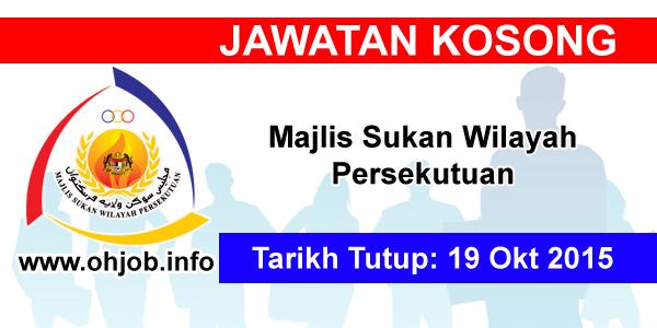 Jawatan Kerja Kosong Majlis Sukan Wilayah Persekutuan logo www.ohjob.info oktober 2015
