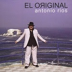 Antonio Ríos - EL ORIGINAL 2005 Disco Completo