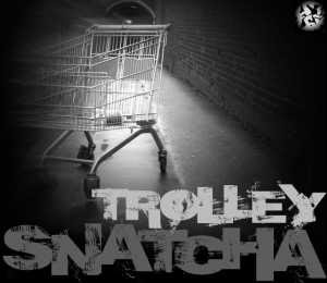 Trolley Snatcha