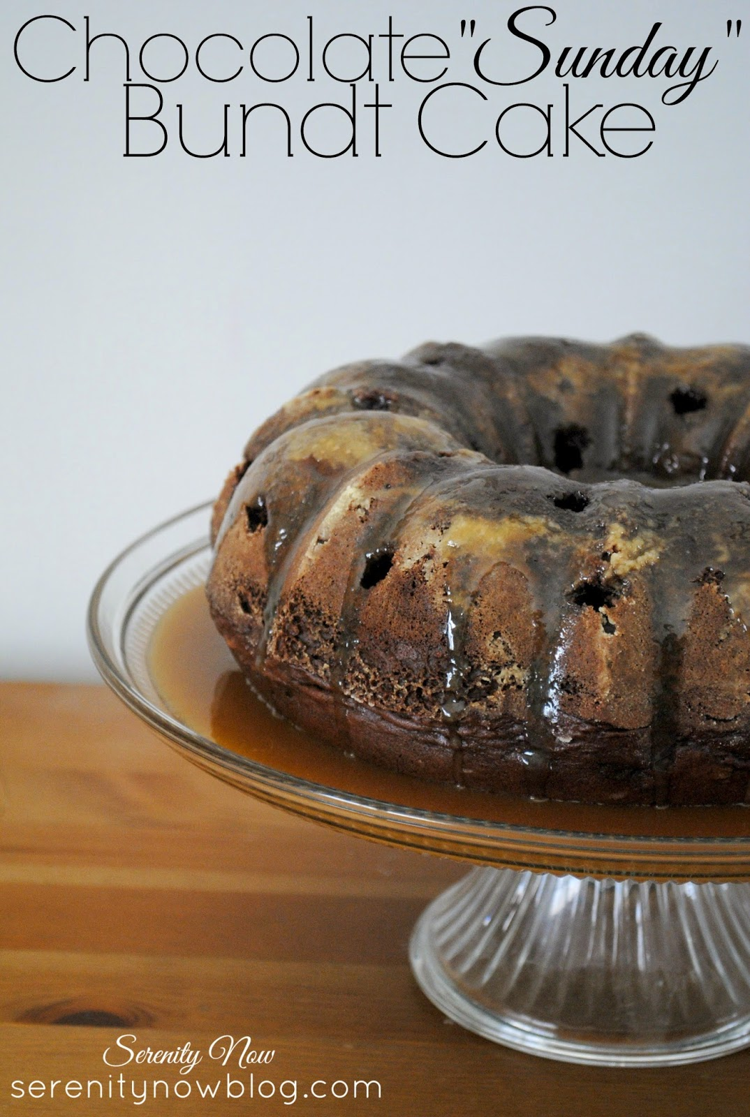 "Chocolate ""Sunday"" Bundt Cake from Serenity Now- so sinful you'll need to go to church on Sunday!"