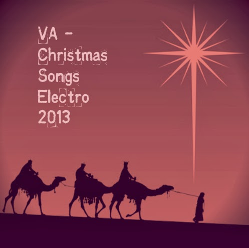 Various Artists - Christmas Songs Electro 2013 English Christian Christmas Album Download