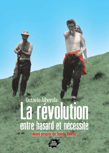 """""""La révolution, entre hasard et nécessité""""  d'Octavio Alberola"""