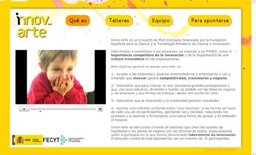 página web de Innov-Arte (un proyecto de Myo Company): dirigido a sensibilizar las empresas, en especial a las pymes, sobre la importancia competitiva de la innovación y la implantación de una cultura innovadora en las organizaciones - talleres y cursos
