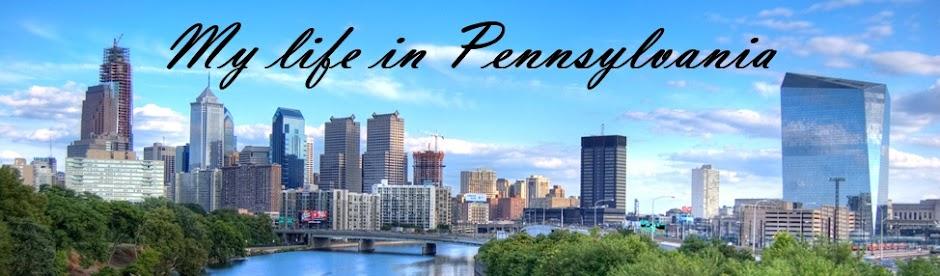 My Life in Pennsylvania