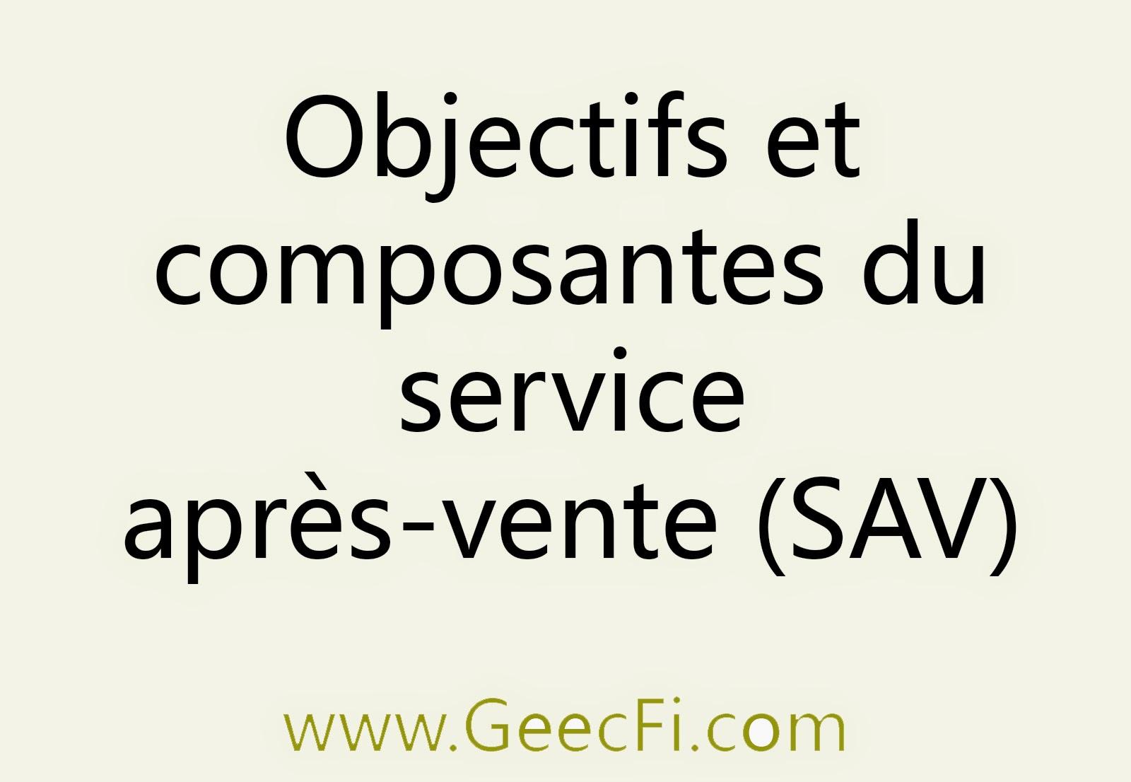 Objectifs et composantes du service après-vente (SAV)