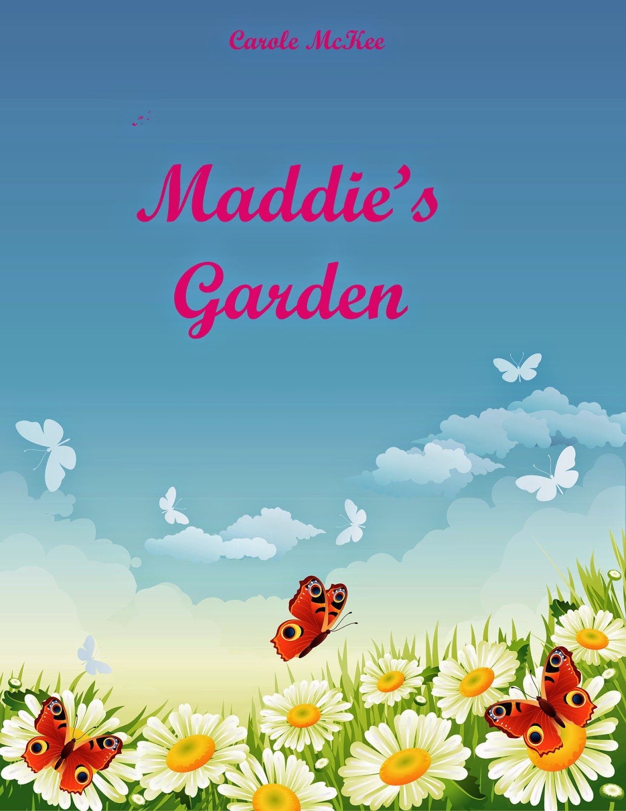 http://www.amazon.com/Maddies-Garden-Carole-McKee-ebook/dp/B006WRG9TQ/ref=la_B0082D3810_1_8?s=books&ie=UTF8&qid=1402898660&sr=1-8