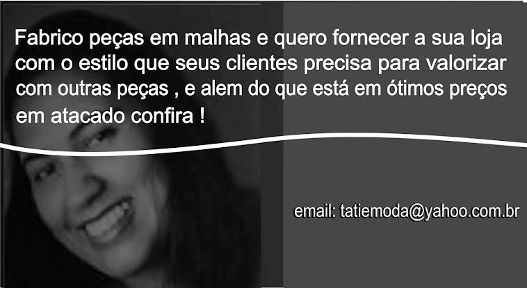 Me encontre no face fornecedora tati  ou no e-mail tatiemoda@yahoo.com.br ate breve!!