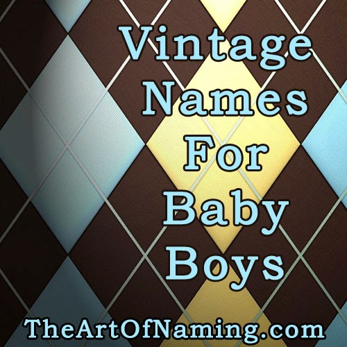 The Art Of Naming Old Fashioned Vintage Boy Names