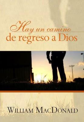 William MacDonald-Hay Un Camino De Regreso a Dios-