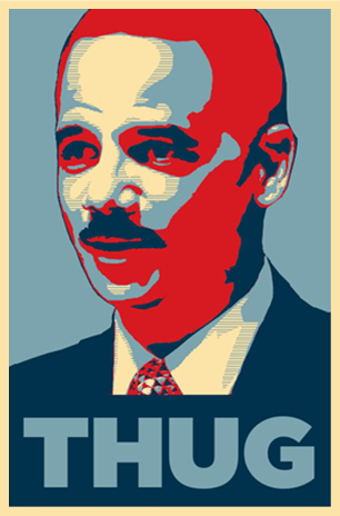 eric holder is a chicago thug