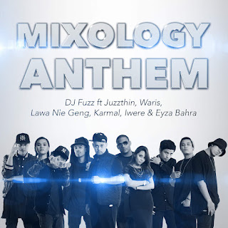 DJ Fuzz - Mixology Anthem (feat. Juzzthin, Waris, Lawa Nie Geng, Karmal, Iwere & Eyza Bahra) on iTunes