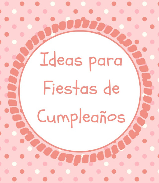Ideas para fiestas de cumplea os - Ideas infantiles para cumpleanos ...
