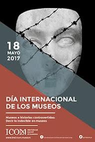 Día Internacional de los Museos 18 Mayo 2o17