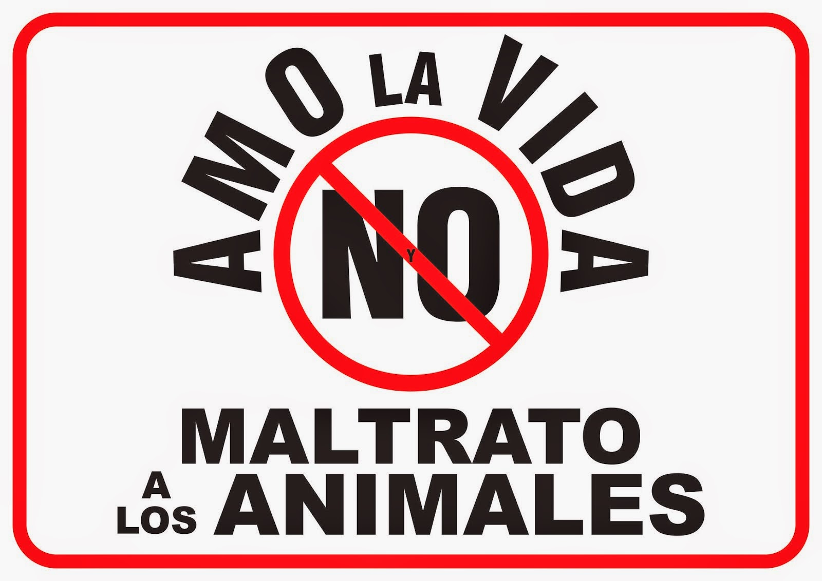 """UNETE A LA CAMPAÑA MUNDIAL """"AMO LA VIDA Y NO MALTRATO A LOS ANIMALES"""""""