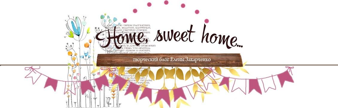 Home, sweet home...