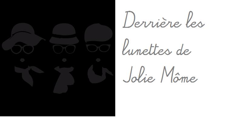 Derrière les lunettes de Jolie Môme