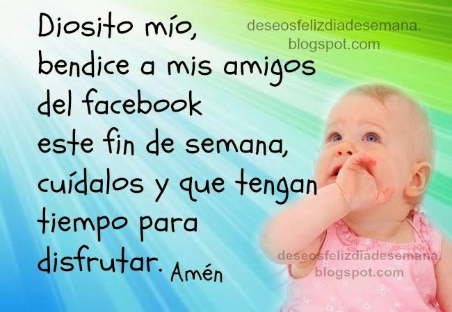 Bendice a mis amigos del facebook. Imagenes lindas, postales cristianas tarjetas bonitas, etiquetar facebook.