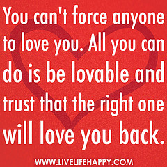 be lovable and trust that the right one will love you back sign